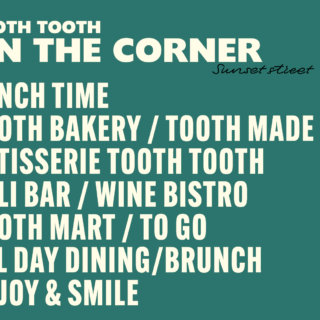 【2021.04.26 NEW OPEN】TOOTH TOOTH ON THE CORNER